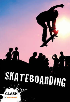 Clash Level 1: Skateboarding - Clash No. 7 (Paperback)