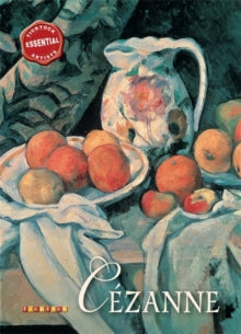 Essential Artists: Cezanne by David Spence (Author)