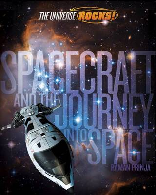 The Universe Rocks: Spacecraft and the Journey into Space - The Universe Rocks