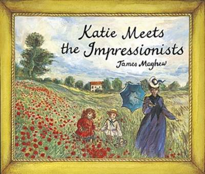 Katie Meets the Impressionists - (Paperback) James Mayhew (author)