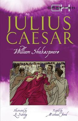 Julius Caesar - Graffex (Paperback) William Shakespeare (author), Michael Ford (retold by), Li Sidong (illustrator)