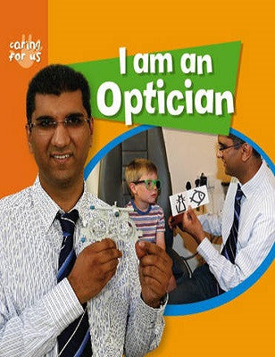 I am an Optician