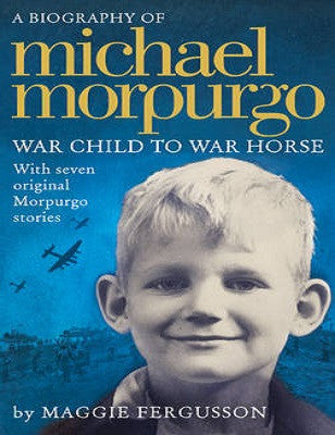 Micheal Morpurgo: War Child to War Horse