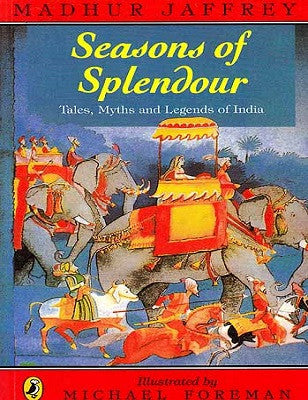 Seasons of Splendour : Tales, Myths and Legends