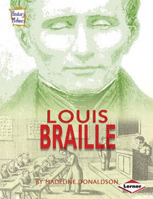 History Makers: Louis Braille