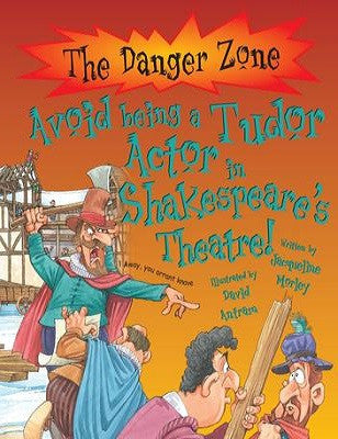 Avoid Being a Tudor Actor in Shakespeare's Theatre