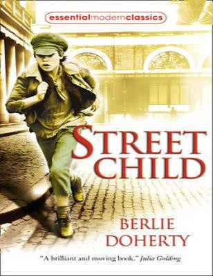 Street Child - Collins Modern Classics (Paperback) Berlie Doherty (author)