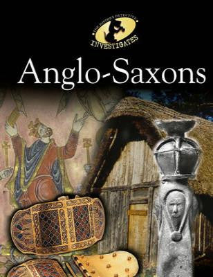 Anglo-Saxons - History Detective