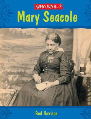 Who Was? Mary Seacole