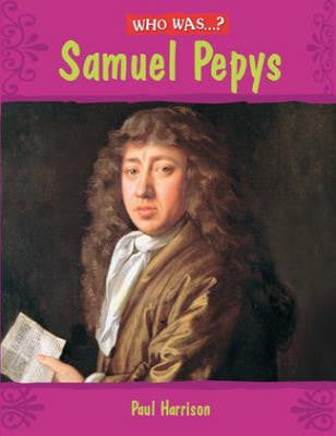 Who Was? Samuel Pepys