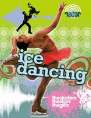 Dance Culture: Ice Dancing : The Skaters, the Star