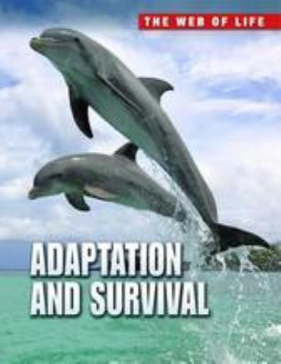The Web of Life: Adaptation and Survival