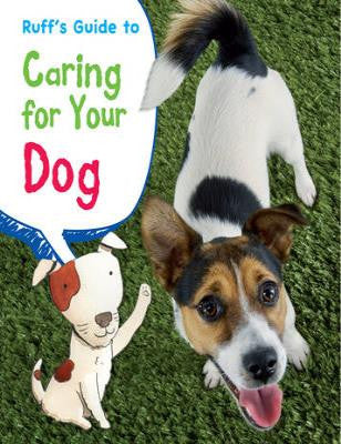 Pets' Guides: Ruff's Guide to Caring for Your Dog