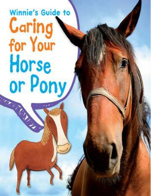 Winnie's Guide to Caring for Your Horse
