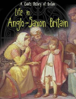 Life in Anglo-Saxon Britain