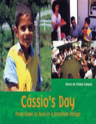 Cassio's Day : From Dawn to Dusk in Brazil