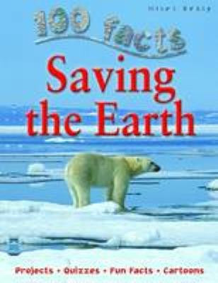 Saving the Earth - 100 Facts