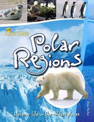 Polar Regions: Discover Life in the Coldest Places