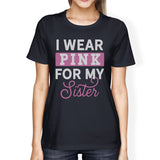 I Wear Pink for My Sister Womens Shirt