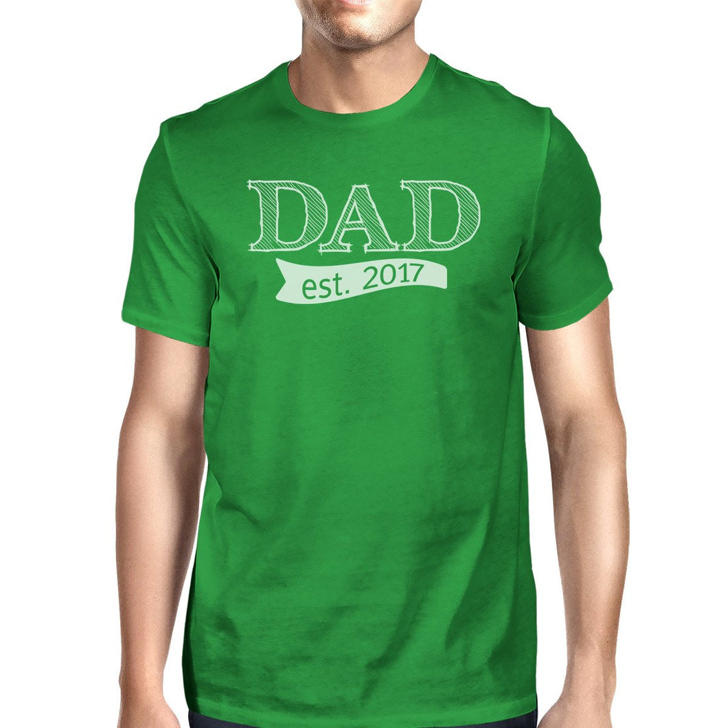 Dad Est 2017 Mens Green Cotton T-Shirt Cute Gifts for New Dad