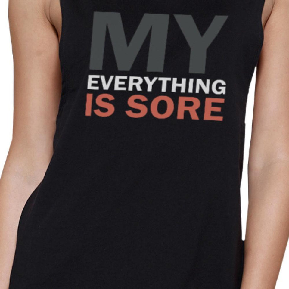 My Everything Is Sore Black Muscle Tank Top Gift for Fitness Mate
