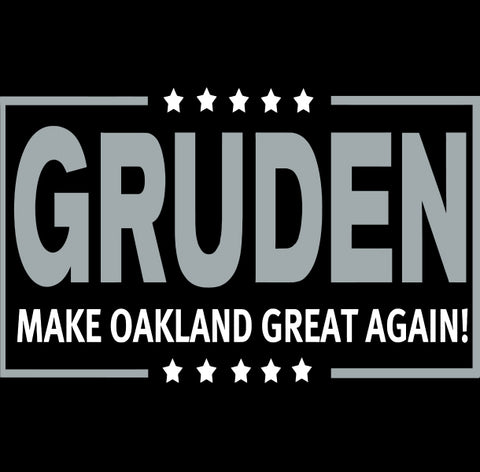 Oakland Gruden Election Shirt