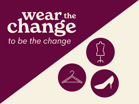 Wear The Change to Be the Change