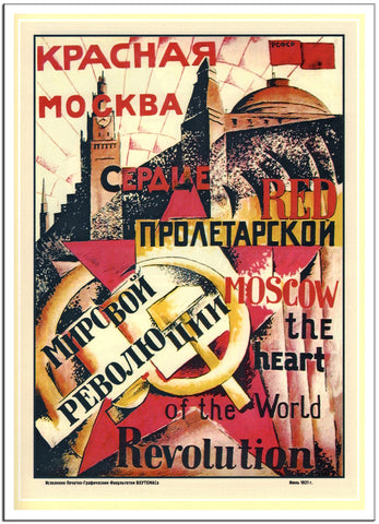 RED MOSCOW IS THE HEART OF THE PROLETARIAN WORLD REVOLUTION - 1921 Russia-Poster-Elysiumprints