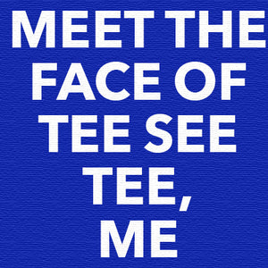 Meet the face of Tee See Tee(me...).