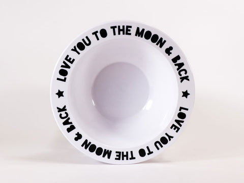 Love you to the Moon and Back Bowl