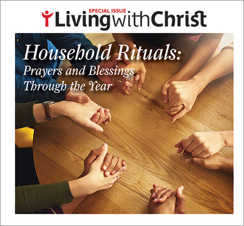 Household Rituals: Prayers and Blessings Through The Year  - Living with Christ Special Issue (Tax Exempt Buyers Only)