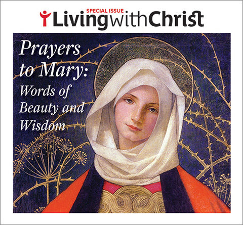 Prayers to Mary: Words of Beauty and Wisdom - Living with Christ Special Issue (Tax Exempt Buyers Only)