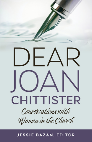 Dear Joan Chittister