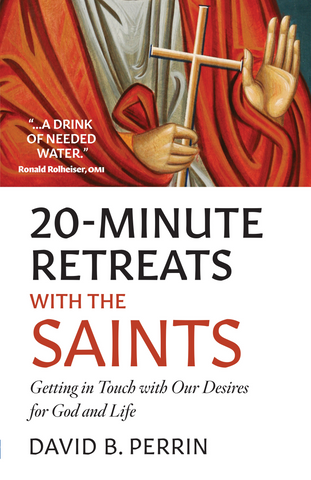 20-Minute Retreats with the Saints