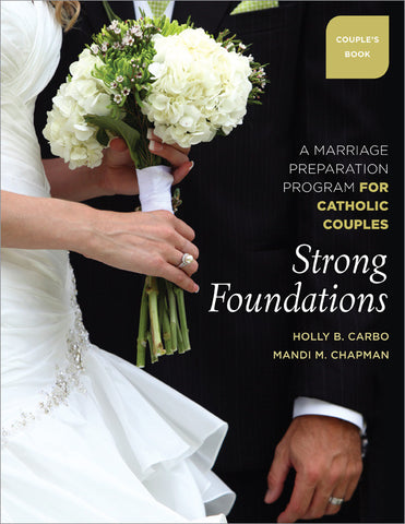Strong Foundations Couple's Book: A Marriage Preparation Program for Catholic Couples (Tax Exempt Buyers Only)