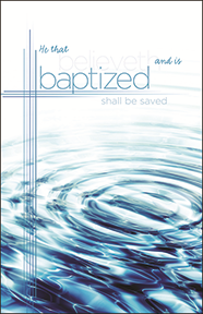 He That Believeth And Is Baptized Shall Be Saved - Large Bulletin