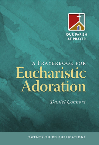A Prayerbook for Eucharistic Adoration (Tax Exempt Buyers Only)