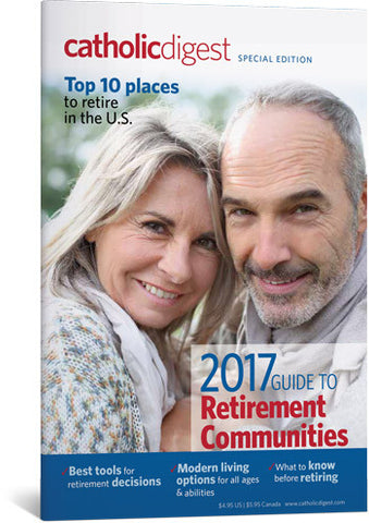 2017 Guide To Retirement Communitities - Catholic Digest Special Issue (Tax Exempt Buyers Only) - NOW ONLY