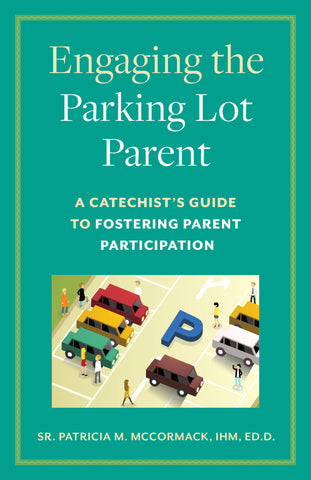"Engaging the ""Parking Lot Parent"""