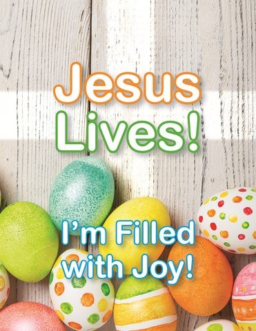 Jesus Lives! I'm Filled with Joy!