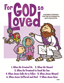 Children's Sermons (For God So Loved)