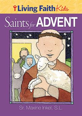 Living Faith Kids Saints For Advent