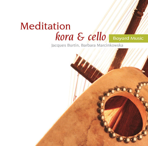 Meditation: Instrumental Music for Prayer and Reflection - Kora & Cello (Music CD)