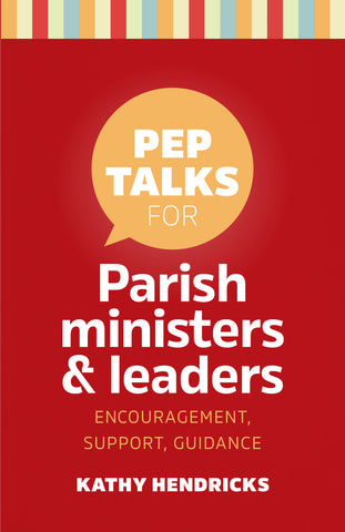 Pep Talks for Parish Ministers & Leaders