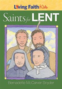 Living Faith Kids: Saints For Lent