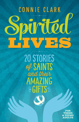 Spirited Lives- 20 Stories of Saints and their Amazing Gifts (Tax Exempt Buyers Only)