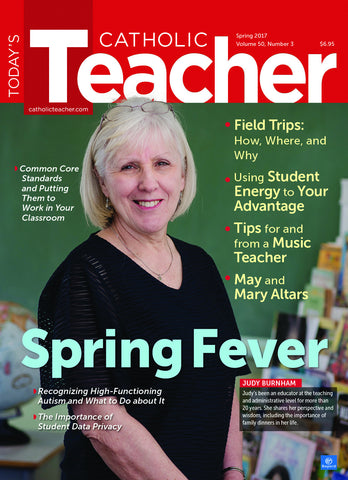 Today's Catholic Teacher Spring 2017