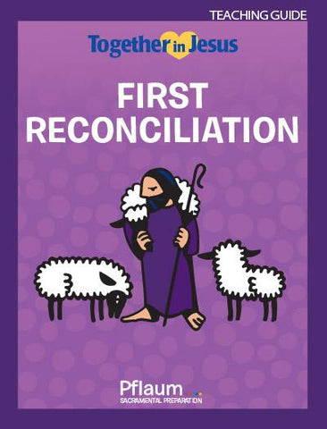 Together in Jesus - First Reconciliation - Teaching Guide