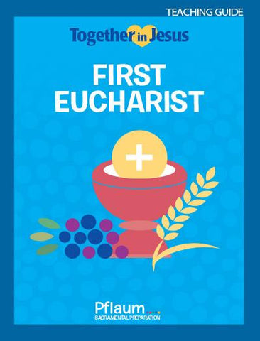 Together in Jesus - First Eucharist - Teaching Guide