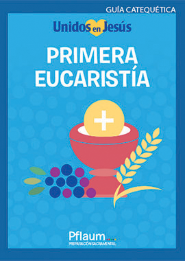 Together in Jesus - Primera Eucaristia - Teaching Guide (Spanish)